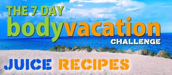 The 7 Day Body Vacation Juice Recipes